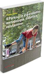 Il Parkour in età evolutiva metodologia, didattica, valutazione