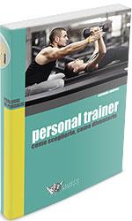 Personal Trainer, come sceglierlo, come diventarlo